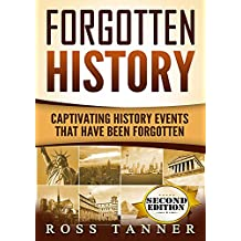 Forgotten History: Captivating History Events that Have Been Forgotten (American History, Ancient Greece, Egypt)