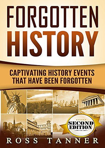 #freebooks – Forgotten History: Captivating History Events that Have Been Forgotten (American History, Ancient Greece, Egypt) by Ross Tanner