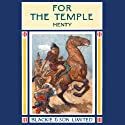 For the Temple Audiobook by G. A. Henty Narrated by William Sutherland