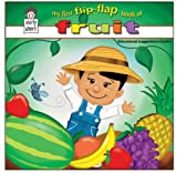 My First Flip-Flap Book of Fruit *AWARD-WINNING TITLE