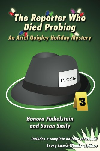 The Reporter Who Died Probing (Ariel Quigley Mystery and Cookbook Series 3)