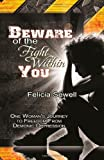 Beware of the Fight Within You, Felicia Sewell, 1478195274