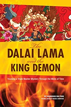 The Dalai Lama and the King Demon: Tracking a Triple Murder Mystery Through the Mists of Time by [Bultrini, Raimondo]