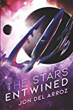 Book cover from The Stars Entwined (The Aryshan War) by Jon Del Arroz