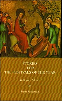 Book Stories for the Festivals of the Year: Told for Children by Irene Johansen (1993-09-16)