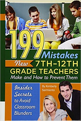 Book 199 Mistakes New 7th - 12th Grade Teachers Make and How to Prevent Them: Insiders Secrets to Avoid Classroom Blunders