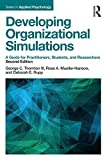 img - for Developing Organizational Simulations: A Guide for Practitioners, Students, and Researchers (Applied Psychology Series) book / textbook / text book