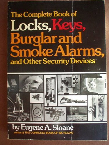 Price comparison product image The Complete Book of Locks,  Keys,  Burglar and Smoke Alarms,  and Other Security Devices