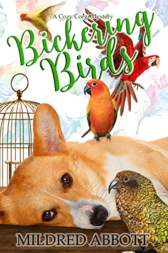 Bickering Birds (Cozy Corgi Mysteries Book 3)