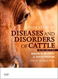 Color Atlas of Diseases and Disorders of Cattle, Blowey, Roger and Weaver, A. David, 0723437785