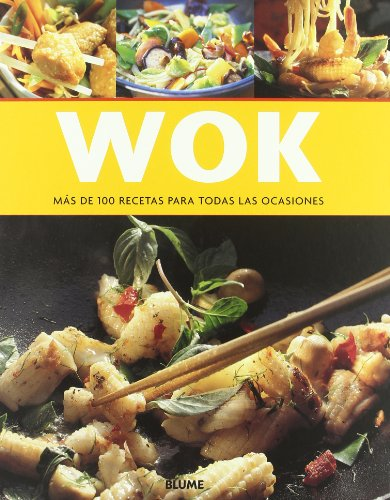 Wok: Mas de 100 Recetas Para Todas las Ocasiones (Spanish Edition) by Blume