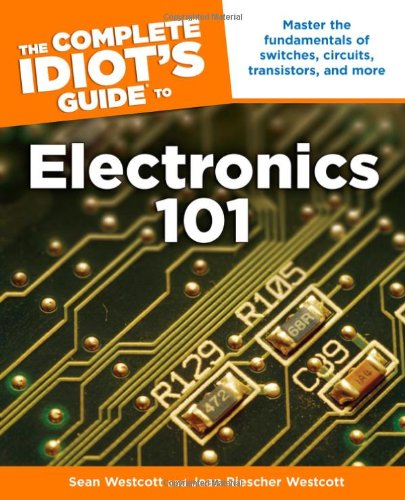 The Complete Idiot's Guide to Electronics 101 Pdf