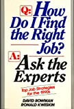 Q, How Do I Find the Right Job?, David Bowman and Ronald Kweskin, 0471510394