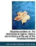 Macariae Excidium, or, the Destruction of Cyprus, John Cornelius O'Callaghan and Charles O'Kelly, 1116873958