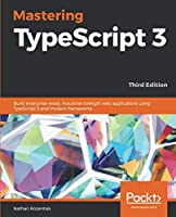 Mastering TypeScript 3, 3rd Edition Front Cover
