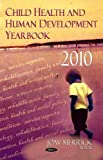 Child Health & Human Development Yearbook 2010 (Health and Human Development)