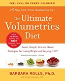 The Ultimate Volumetrics Diet: Smart, Simple, Science-Based Strategies for Losing Weight and Keeping It Off by Barbara, PhD Rolls (2013-01-08)