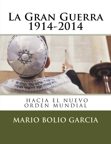 La Gran Guerra 1914-2014: La Guerra de los 100 Anos (Spanish Edition) [Mario Bolio Garcia] (Tapa Blanda)