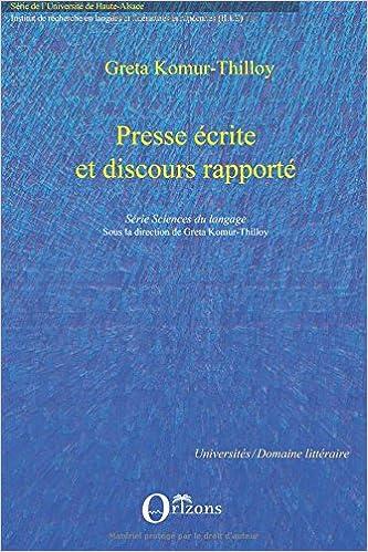 b98564335e1022 Télécharger la base de données du livre gratuitement Presse écrite et  discours rapporté PDF RTF 2296087450 by Greta Komur-Thilloy