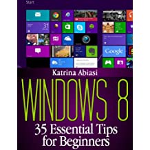 Windows 8: 35 Essential Tips for Beginners