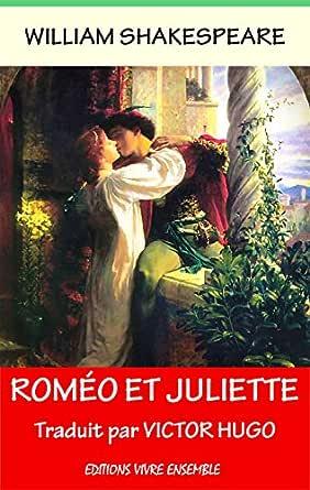 Amazon Com Romeo Et Juliette French Edition Ebook Shakespeare William Hugo Victor Kindle Store