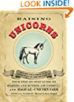 Raising Unicorns: Your Step-by-Step G...