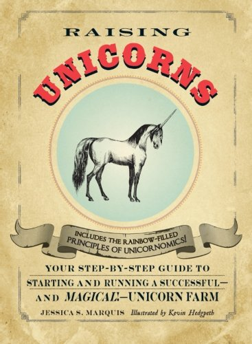 Raising Unicorns: Your Step-by-Step Guide to Starting and Running a Successful - and Magical! - Unicorn - Dogs Pets Preloved Uk