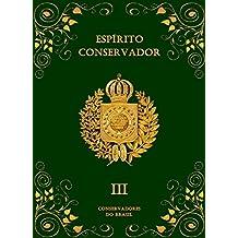 Espírito Conservador: Volume III (Coleção Espírito Conservador Livro 3)