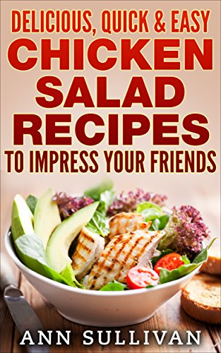 Delicious Quick Easy Chicken Salad Recipes To Impress Your