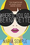 """Where'd You Go, Bernadette"" av Maria Semple"