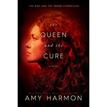 The Queen and the Cure (The Bird and the Sword Chronicles Book 2)