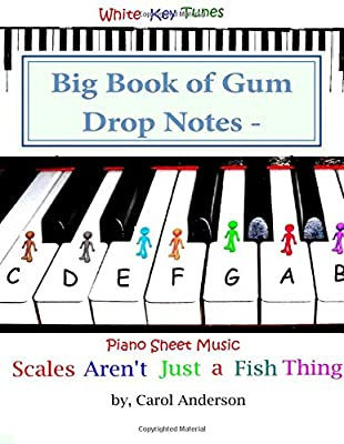 Big Book of Gum Drop Notes - Pre-twinkle Level Piano Sheet Music: Scales Aren't Just a Fish Thing - Igniting Sleeping Brains (Gum Drop Notes Sheet Music) (Volume 1)