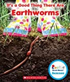 It's a Good Thing There Are Earthworms(Hardback) - 2014 Edition