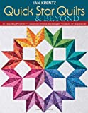 Quick Star Quilts & Beyond: 20 Dazzling Projects  Classroom-Tested Techniques  Galaxy of Inspiration