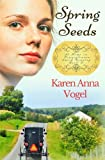 img - for Spring Seeds (At Home in Pennsylvania Amish Country) (Volume 2) book / textbook / text book