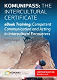 KOMUNIPASS: A Comprehensive eBook Training for Intercultural Communication and Competence Development (CORPORATE EDITION)