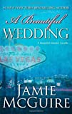 a beautiful wedding a novella beautiful disaster series by mcguire jamie december 10 2013 hardcover