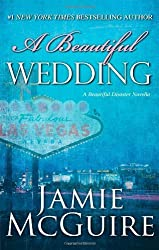 A Beautiful Wedding: A Novella (Beautiful Disaster Series) by McGuire, Jamie (2013) Hardcover