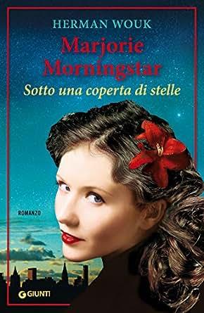 Marjorie Morningstar: Sotto una coperta di stelle (Italian Edition
