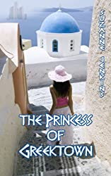 The Princess of Greektown: Greektown Stories Book # 2
