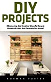 DIY Projects (FREE BONUS INCLUDED)24 Amazing And Creative Ways To Recycle Wooden Pallets And Decorate You Home!Heard all about the wonder of recycled wooden pallets? Looking to work on some DIY projects to improve your home but are not sure w...