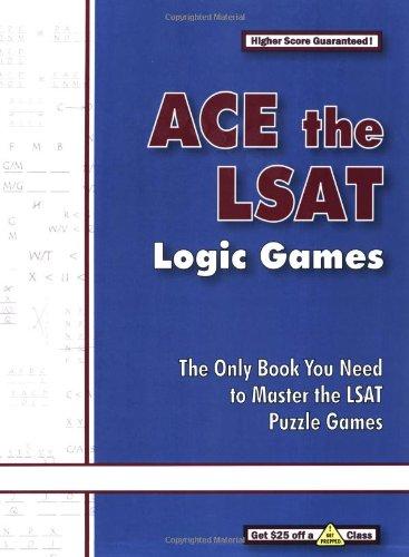Ace the LSAT Logic Games