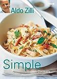 Simple Italian Cookery, Aldo Zilli, 0563521783