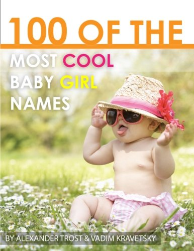 100 of the Most Cool baby Girl Names