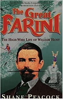 Great Farini: The High-Wire Life of William Hunt by Peacock Shane (1996-12-01)