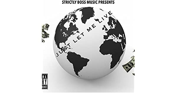 a66d0e60 Just Let MeLive [Explicit] by Strictly Boss Music on Amazon Music -  Amazon.com