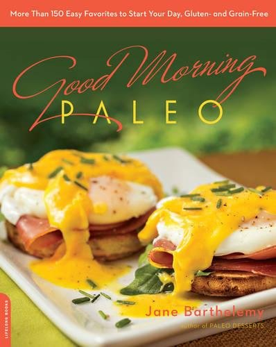Good Morning Paleo Favorites Grain Free