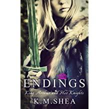 Endings (King Arthur and Her Knights Book 7)