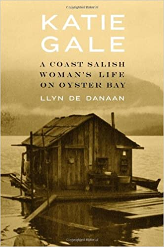 Book Katie Gale: A Coast Salish Woman's Life on Oyster Bay