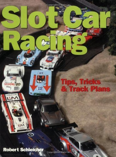 Download By Robert Schleicher - Slot Car Racing: Tips,Tricks & Track Plans (2005-06-05) [Paperback] PDF